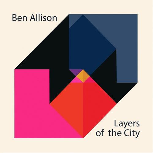 Layers of the City de Ben Allison