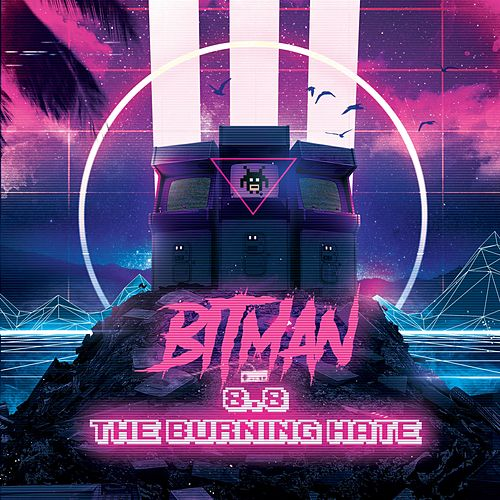8.8: the Burning Hate by Bitman