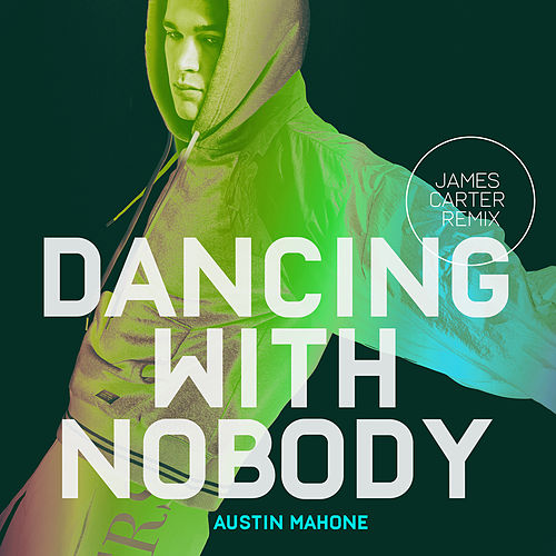 Dancing with Nobody (James Carter Remix) von Austin Mahone