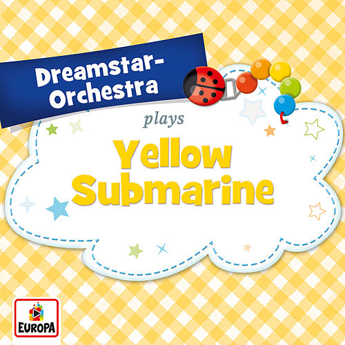 Yellow Submarine by Dreamstar Orchestra