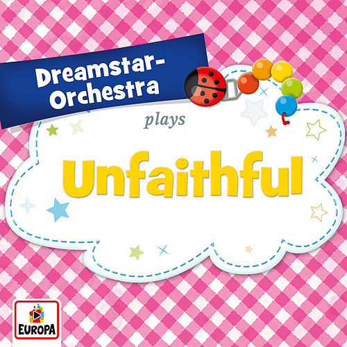 Unfaithful by Dreamstar Orchestra