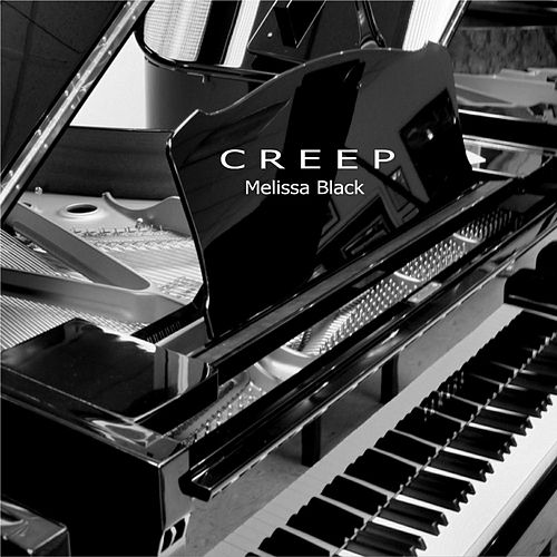 Creep (By Ear) de Melissa Black