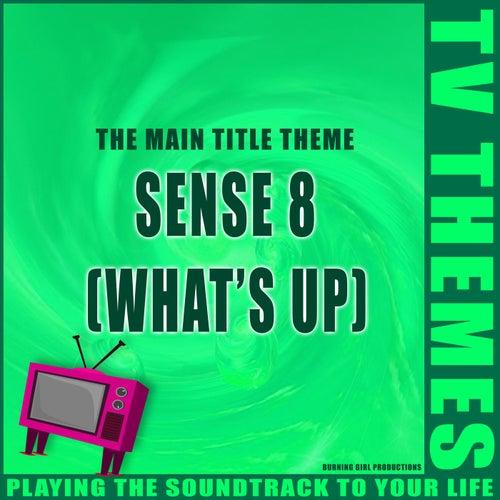 What's Up (Sense 8) de TV Themes