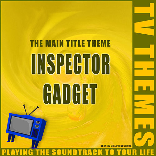 Inspector Gadget - The Main Title Theme de TV Themes