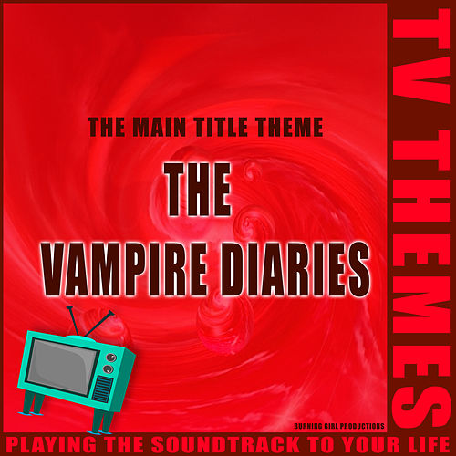 The Vampire Diaries - The Main Title Theme de TV Themes