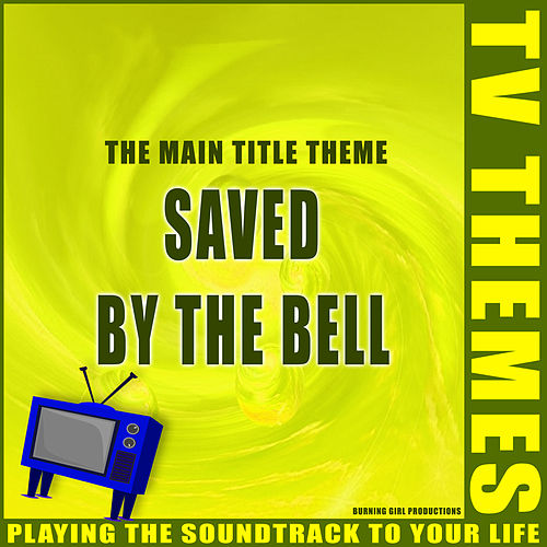 Saved by the Bell - The Main Title Theme de TV Themes