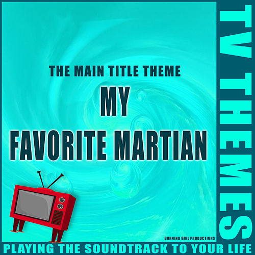 My Favorite Martian - The Main Title Theme de TV Themes