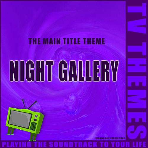 Night Gallery -The Main Title Theme de TV Themes