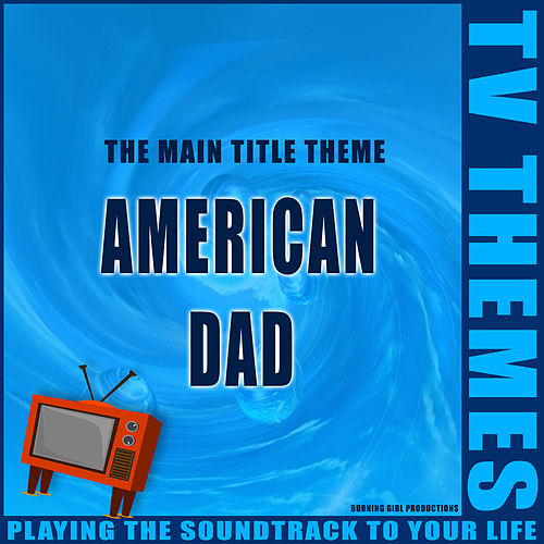 American Dad - The Main Title Theme de TV Themes