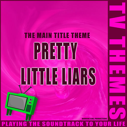 Pretty Little Liars - The Main Title Theme de TV Themes