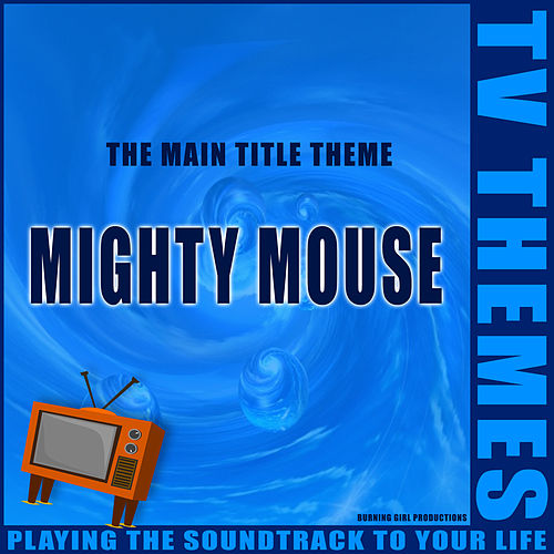 Mighty Mouse - The Main Title Theme de TV Themes