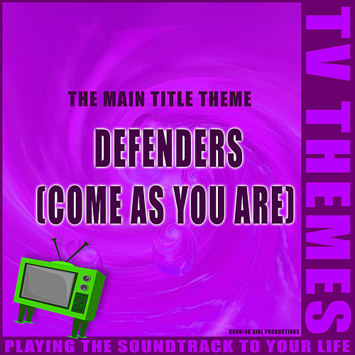 Come As You Are (Defenders) de TV Themes
