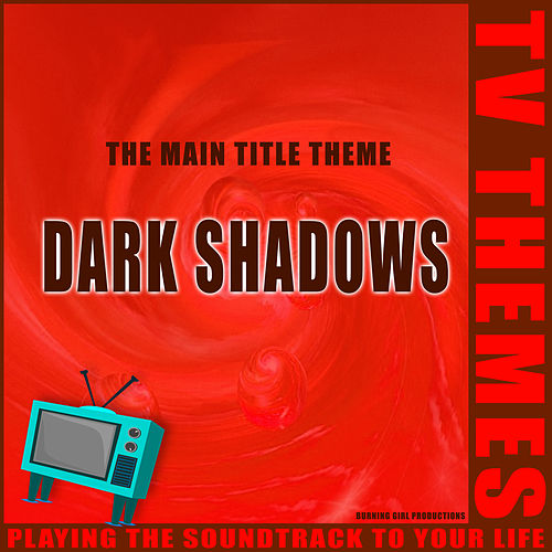 Dark Shadows - The Main Title Theme de TV Themes
