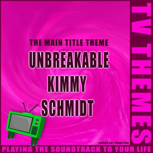 Unbreakable Kimmy Schmidt - The Main Title Theme de TV Themes