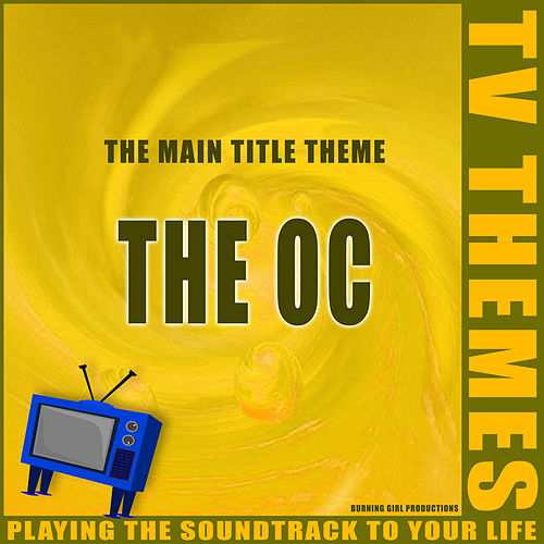The OC - The Main Title Theme de TV Themes