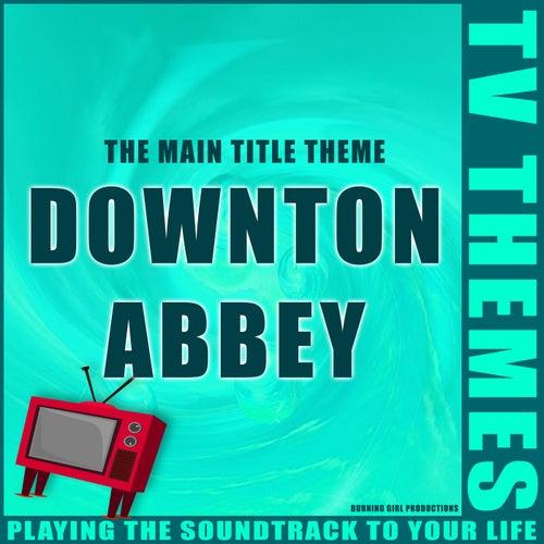 Downton Abbey - The Main Title Theme de TV Themes