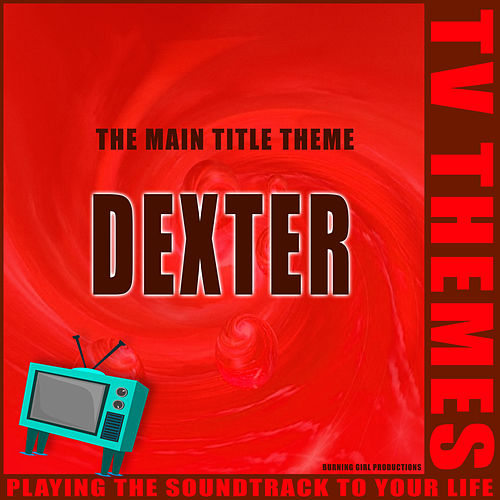 Dexter - The Main Title Theme de TV Themes
