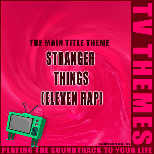 Eleven Rap (Stranger Things) de TV Themes