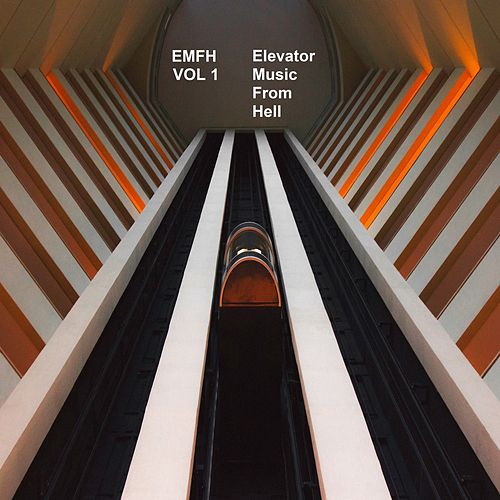Elevator Music from Hell Vol. 1 van Emfh