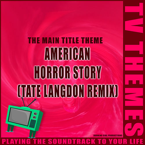 American Horror Story (Tate Langdon Remix) - The Main Title Theme de TV Themes