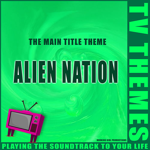 Alien Nation - The Main Title Theme de TV Themes