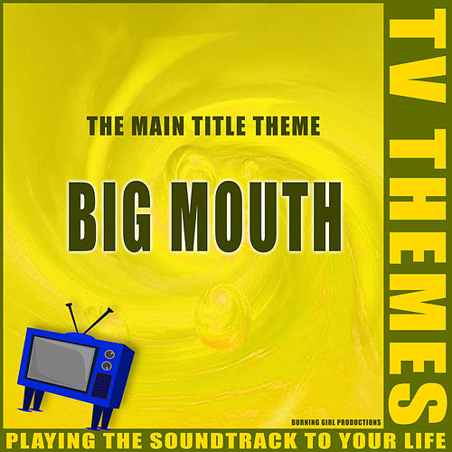 Big Mouth - The Main Title Theme de TV Themes