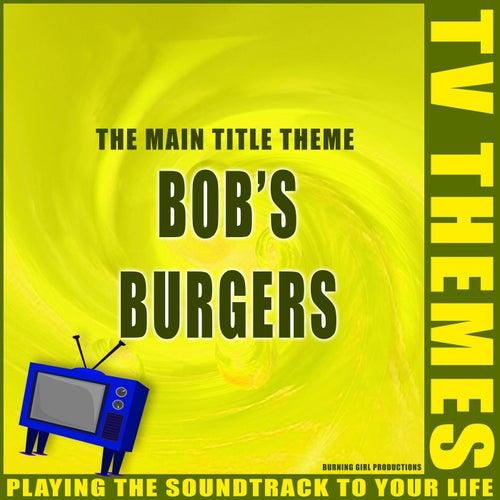 Bob's Burgers - The Main Title Theme de TV Themes