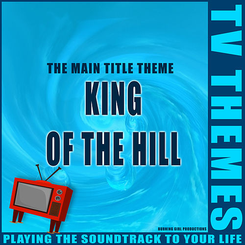 King of the Hill - The Main Title Theme de TV Themes