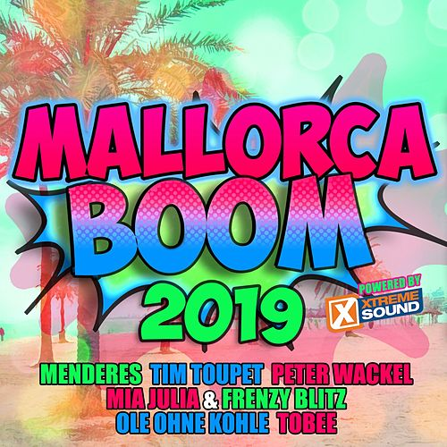 Mallorca Boom 2019 Powered by Xtreme Sound von Various Artists