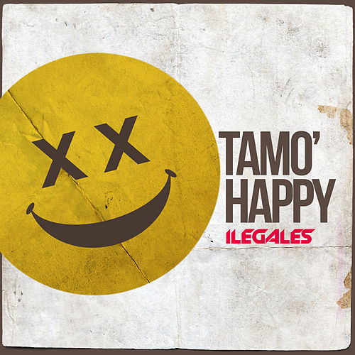 Tamo' Happy de Ilegales