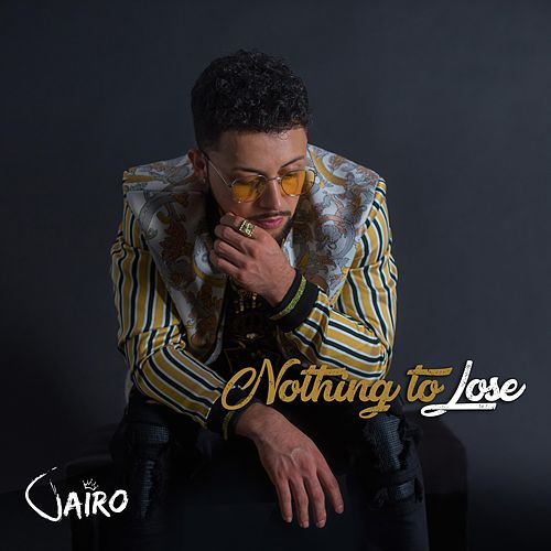 Nothing To Lose by Jairo