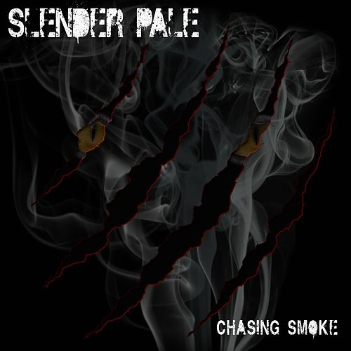 Chasing Smoke by Slender Pale