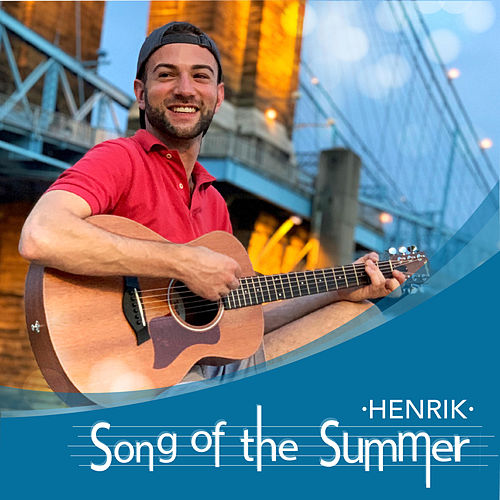 Song of the Summer by Henrik