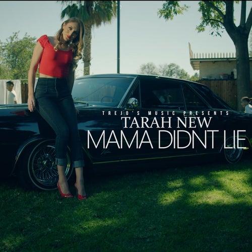 Mama Didn't Lie by Tarah New