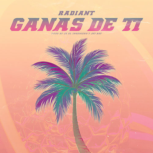 Ganas De Ti by Radiant