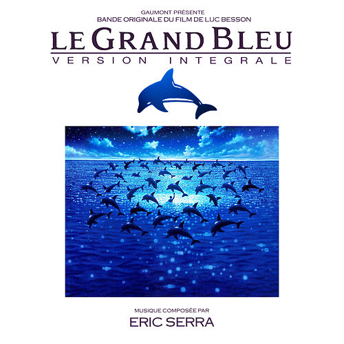 Le grand bleu (Version Longue) de Eric Serra