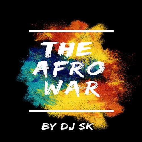 The Afro War (Radio Edit) by DJ Sk