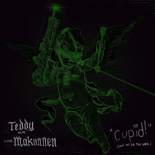 Cupid! (Shot Me In The Dark) (feat. ILoveMakonnen) by Teddy