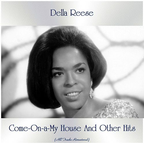 Come-On-a-My House And Other Hits (All Tracks Remastered) von Della Reese