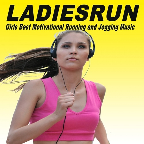 Ladiesrun (Girls Best Motivational Running and Jogging EDM, Trap, Atm Future Bass, Electro House and Dirty House Music Playlist to Make Every Run Tracker Workout to a Succes) von Various Artists