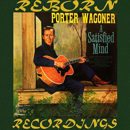 A Satisfied Mind (HD Remastered) by Porter Wagoner