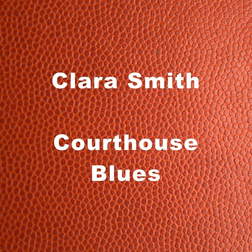 Court House Blues by Clara Smith
