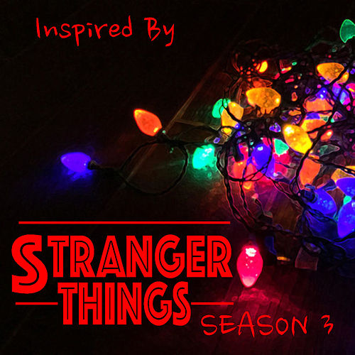 Inspired By 'Stranger Things' Season 3 de Various Artists