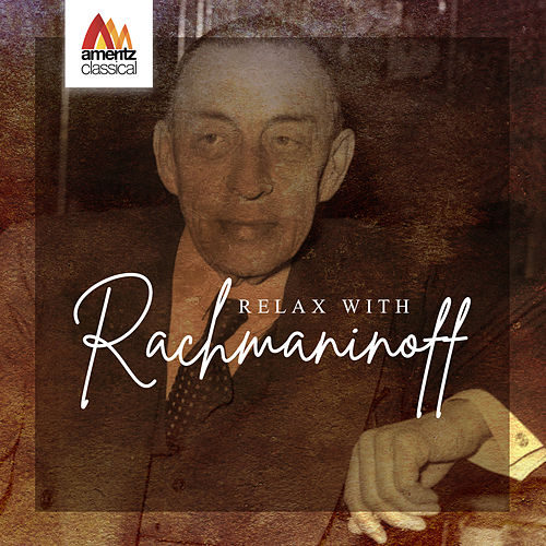 Relax with Rachmaninoff by Various Artists