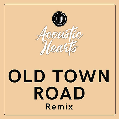 Old Town Road (Remix) von Acoustic Hearts