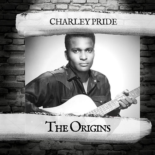 The Origins by Charley Pride