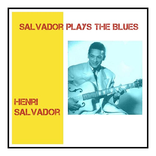 Salvador Plays the Blues by Henri Salvador