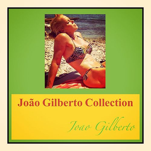 João Gilberto Collection von João Gilberto
