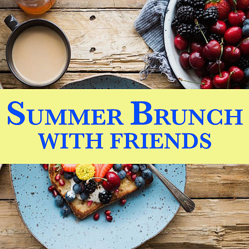 Summer Brunch With Friends by Various Artists