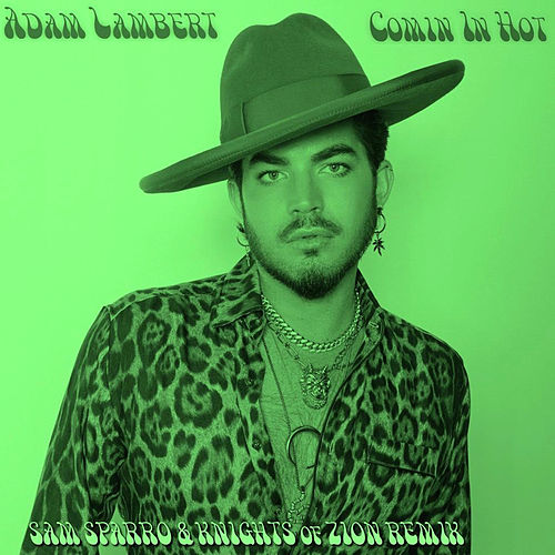 Comin In Hot (Sam Sparro & Knights Of Zion Remix) by Adam Lambert